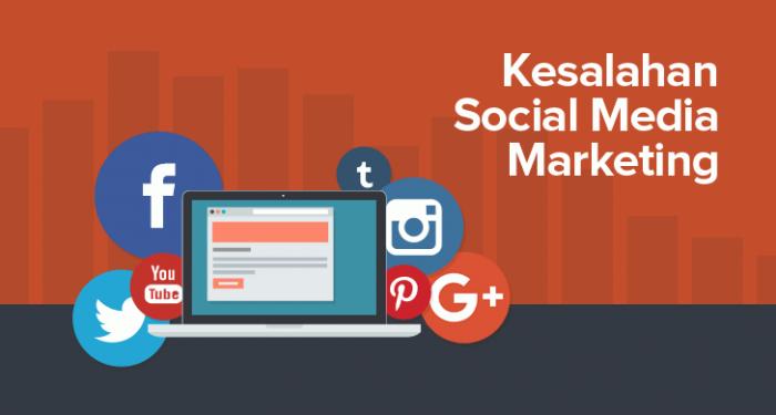 Kesalahan dalam Sosial Media Marketing