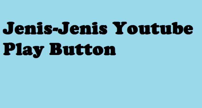 Jenis-Jenis Youtube Play Button