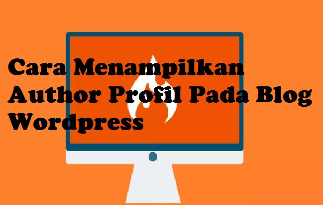 2 Cara Menampilkan Author Profil Pada Blog Wordpress